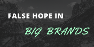 False Hope in Big Brands Cover image