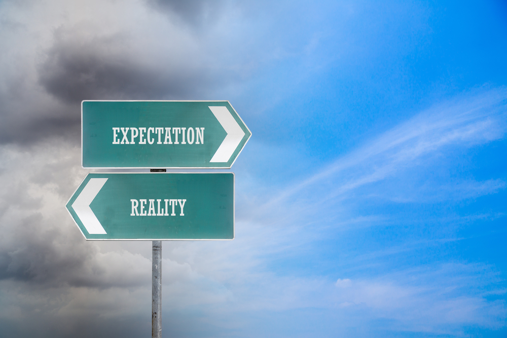 unrealistic expectations lead to a downfall I think healthy, realistic expectations that are communicated are good to  and  your expectations aren't met, let your observation take the lead.