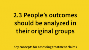 People's outcomes should be analzyed in their original groups